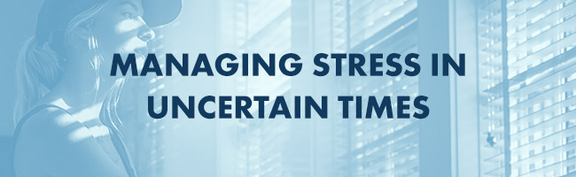 POD_Managing_Stress_In_Uncertain_Times_Header(2)_1025056.jpg