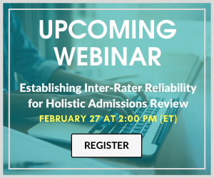 WEBINAR -  Establishing Inter-Rater Reliability for Holistic Admissions Review