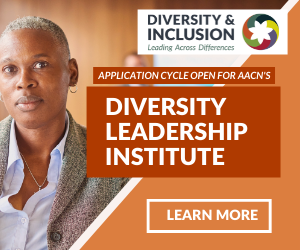 Application Cycle Open for AACN's Diversity Leadership Institute  - Learn More