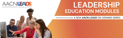AACN LEADS Leadership Education Modules - A New AACN LEADS On-Demand Series
