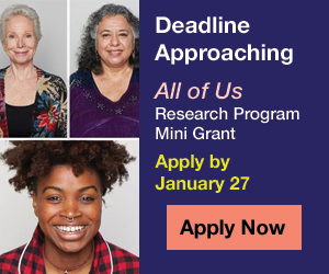 Apply Now - All of Us Research Program Mini Grant Program