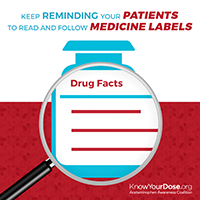 Photo - Keep encouraging your patients to read and follow medicine labels.