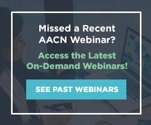 Access AACN's On-Demand Webinars!