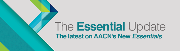 The Essential Update: The Latest on AACN's New Essentials