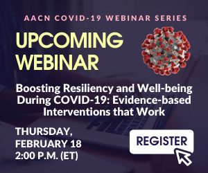 Graphic - Don't Miss AACN's Next COVID-19 Response Webinar