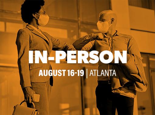 In-person August 16-19 | Atlanta