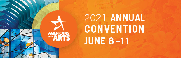 Photos of Public Art. Americans for the Arts Logo. Text: 2021 Annual Convention June 8 - 11