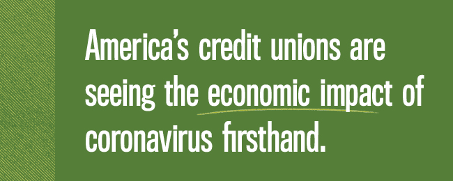 America's credit unions are seeing the economic impact of coronavirus firsthand