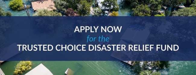 Trusted Choice Disaster Relief Fund
