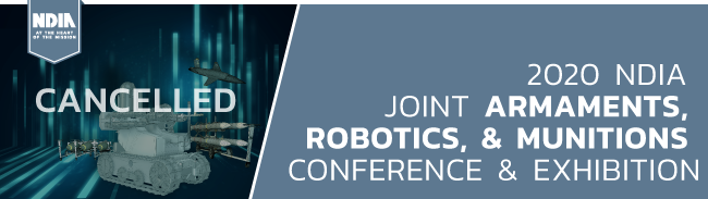 2020 NDIA Joint Armaments, Robotics, and Munitions Conference & Exhibition