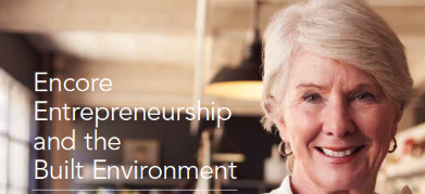 Encore Entrepreneurship and the Built Environment